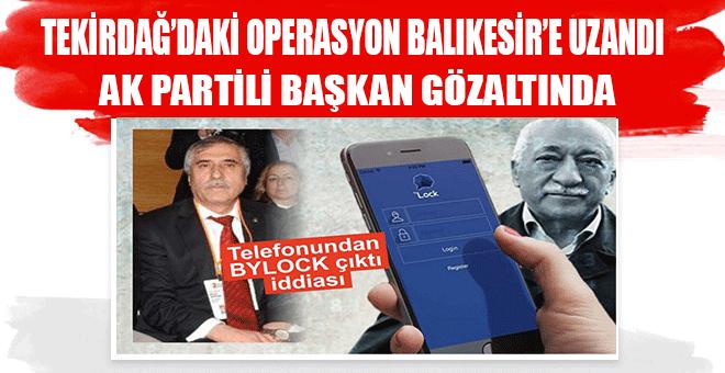 TEKİRDAĞ'DAKİ FETÖ OPERASYONU BALIKESİR'E UZANDI