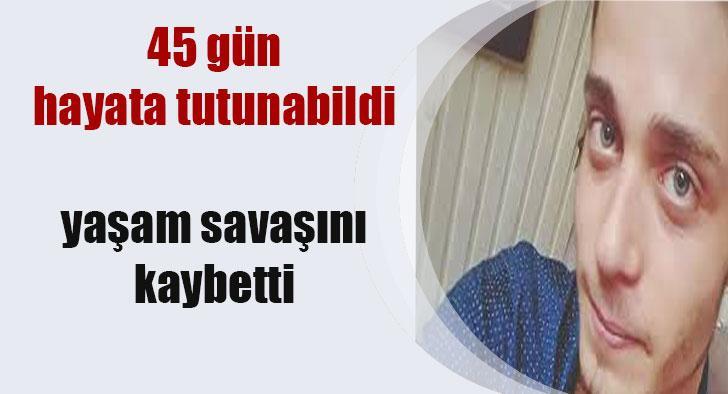 HAYATA 45 GÜN TUTUNABİLDİ