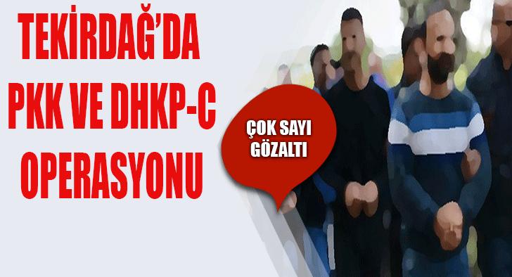 TEKİRDAĞ'DA PKK OPERASYONU