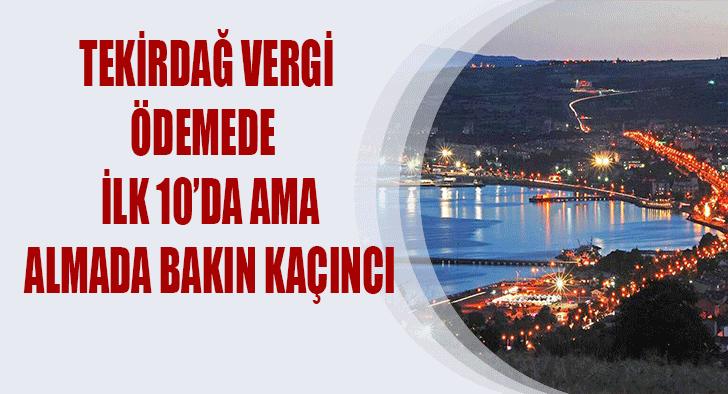 DEVLET, TEKİRDAĞ'DAN ALIYOR AMA VERMİYOR