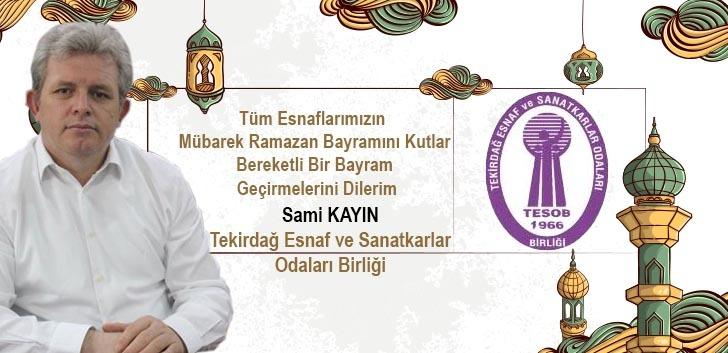 SAMİ KAYIN'DAN BAYRAM KUTLAMASI
