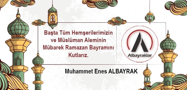 ENES ALBAYRAK'TAN BAYRAM KUTLAMASI