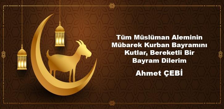 AHMET ÇEBİ'DEN BAYRAM MESAJI